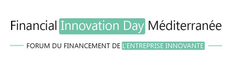 FIDMED RIVIERIA : Participez au Forum du financement de l'innovation, 20 juin 2019, 9h30- SOPHIA ANTIPOLIS