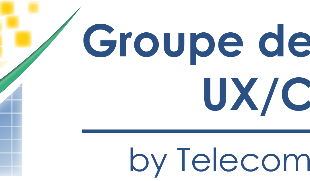 29 juin – GT User Experience & Customer Experience