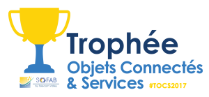 Communiqué de presse – Trophée Objets Connectés & Services : Finale à SophiaConf et Fête des Makers le 4 juillet