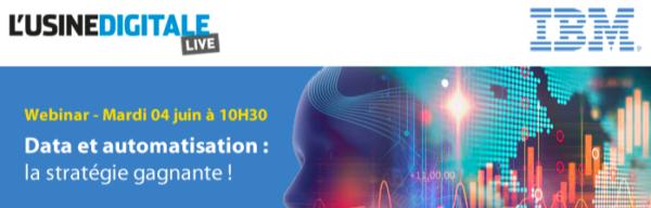 [ACTU ADHÉRENT] IBM: Webinar, Data et automatisation: la stratégie gagnante! – Mardi 4 juin à 10h30