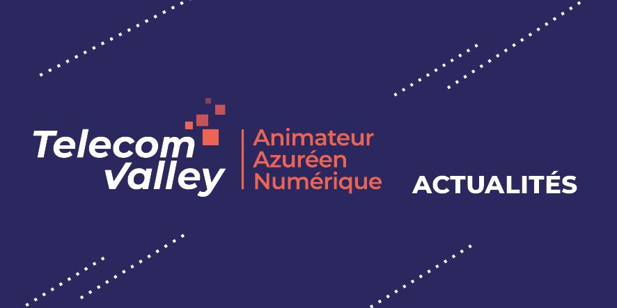 Telecom Valley à la Co-présidence d'une FTCA soudée et apaisée : le Numérique ressource partagée en solidarité et soutien de l'ensemble des acteurs économiques azuréens