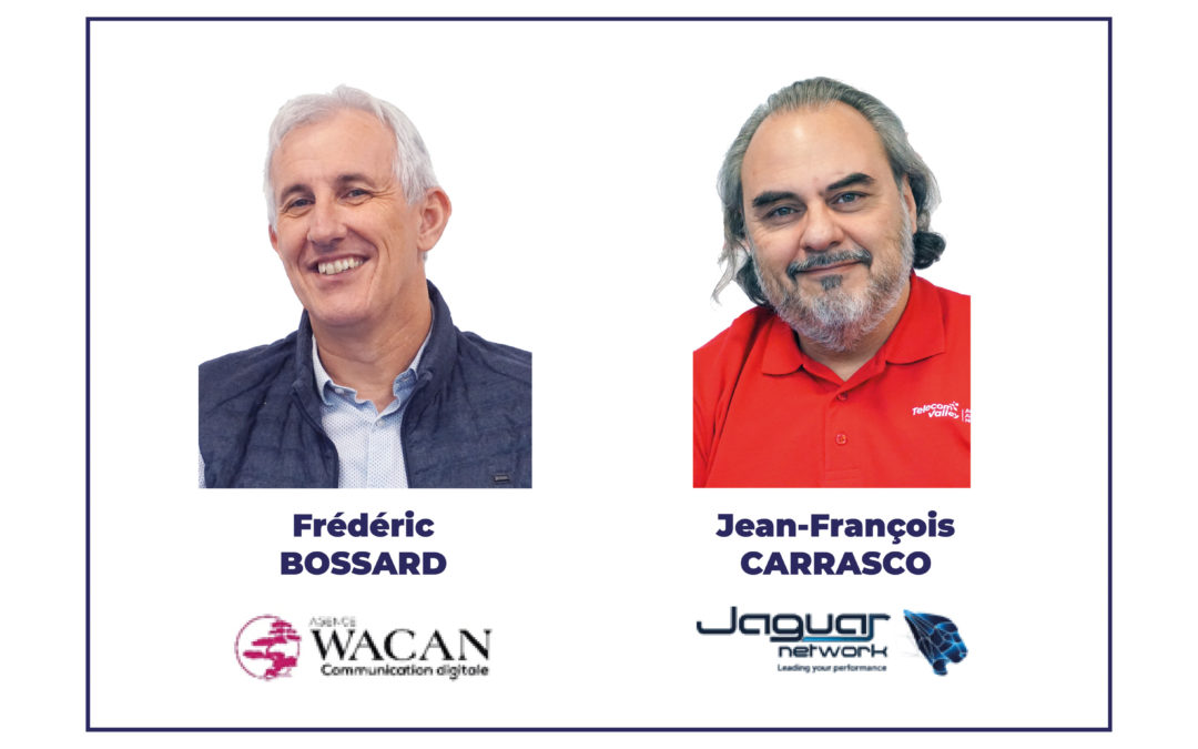 [Communiqué de presse] Frédéric BOSSARD (AGENCE WACAN) et Jean-François CARRASCO (JAGUAR NETWORK) élus co-Présidents pour deux ans