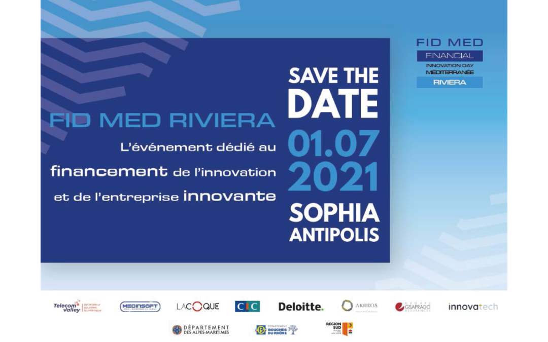 [COMMUNIQUÉ DE PRESSE] Le 1er juillet 2021, 3ème édition du Financial Innovation Day Méditerranée (FIDMED) à Sophia Antipolis : LE FORUM DEDIÉ AU FINANCEMENT DE L'INNOVATION ET DES ENTREPRISES INNOVANTES