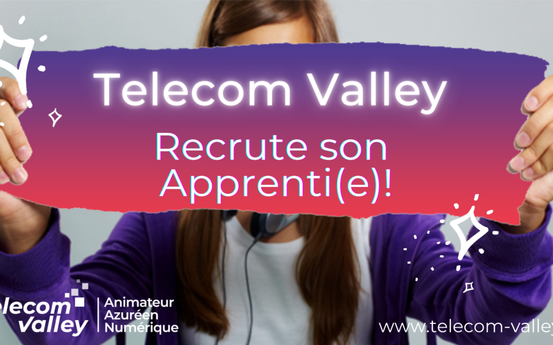 Telecom Valley recrute son apprenti(e)!